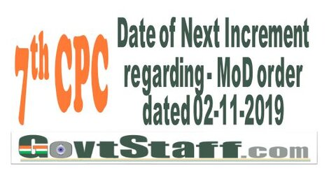 7th Pay Commission – Date of Next Increment regarding | MoD order dated 02-11-2020
