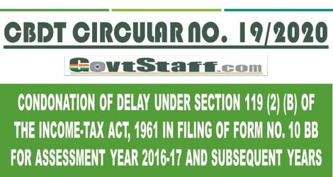 CBDT Circular : Condonation of delay under section 119 (2) (b) of the Income-tax Act, 1961 in filing of Form No. 10 BB for Assessment Year 2016-17 and subsequent years – Reg