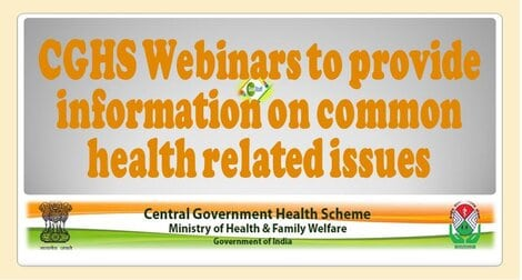 CGHS Webinars to provide information on common health related issues