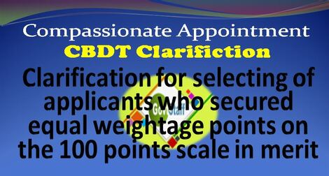 Compassionate Appointment: Clarification for selecting of applicants who secured equal weightage points on the 100 points scale in merit