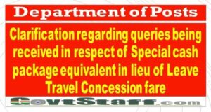department-of-posts-clarification-regarding-queries-being-received-in-respect-of-special-cash-package-equivalent-in-lieu-of-leave-travel-concession-fare