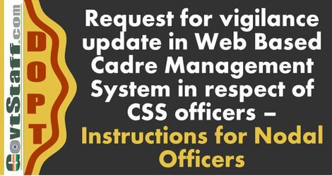 DOPT: Request for vigilance update in Web Based Cadre Management System in respect of CSS officers – Instructions for Nodal Officers