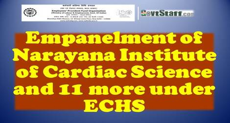 Empanelment of Narayana Institute of Cardiac Science and 11 more under ECHS