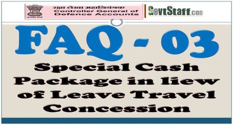 FAQ-03 : Special cash package equivalent in lieu of leave Travel Concession Fare during the Block 2018-21 – CGDA letter dt 26-11-2020