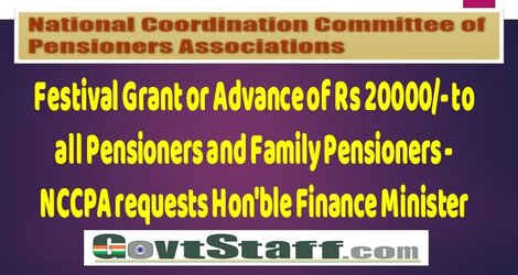 Festival Grant or Advance of Rs 20000/- to all Pensioners and Family Pensioners – NCCPA requests Hon'ble Finance Minister