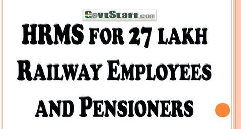 HRMS for 27 lakh Railway Employees and Pensioners