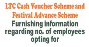 ltc-furnishing-information-regarding-no-of-employees-opting-for-ltc-cash-voucher-scheme-and-festival-advance-scheme