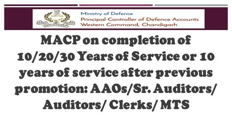 MACP on completion of 10/20/30 Years of Service or 10 years of service after previous promotion: AAOs/Sr. Auditors/ Auditors/ Clerks/ MTS