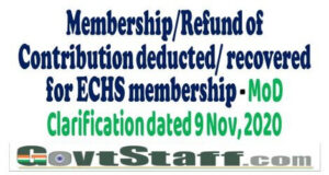 membership-refund-of-contribution-deducted-recovered-for-echs-membership-echs-clarification-dated-9th-november-2020