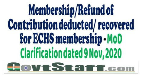 Membership/Refund of Contribution deducted/ recovered for ECHS membership – MoD clarification dated 9th November, 2020