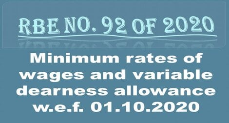 RBE No. 92 /2020 : Minimum rates of wages and variable dearness allowance w.e.f. 01.10.2020