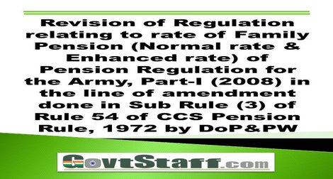 Revision of Regulation relating to Rate of Family Pension for Army, Part-I (2008)