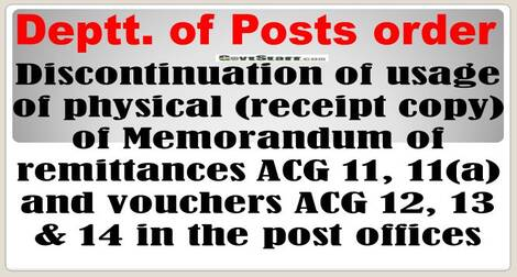 Discontinuation of usage of physical (receipt copy) of Memorandum of remittances ACG 11, 11(a) and vouchers ACG 12, 13 & 14 in the post offices