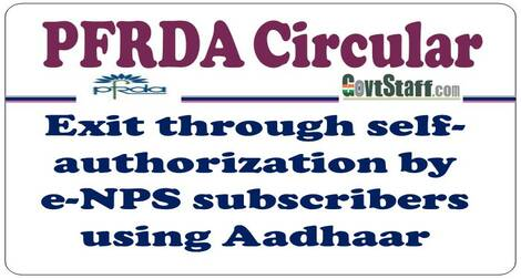 PFRDA Circular – Exit through self-authorization by e-NPS subscribers using Aadhaar