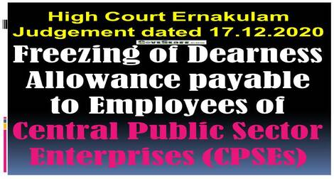 Freezing of Dearness Allowance payable to Employees of Central Public Sector Enterprises (CPSEs): High Court Ernakulam Judgement 17.12.2020