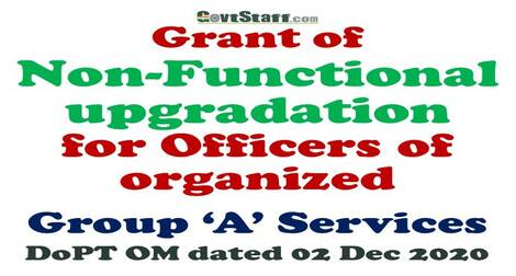 Grant of Non-Functional upgradation for Officers of organized Group 'A' Services: DoPT OM dated 02 Dec 2020