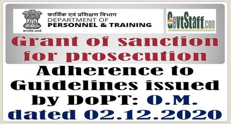 Grant of sanction for prosecution – Adherence to Guidelines issued by DoPT: O.M. dated 02.12.2020