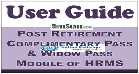 Post Retirement Complimentary Pass & Widow Pass Module of HRMS – User Guide
