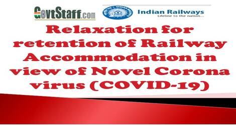 RBE No. 103/2020: Relaxation for retention of railway accommodation in view of Novel Corona virus (COVID-19)
