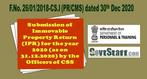 Submission of Immovable Property Return (IPR) for the year 2020 (as on 31.12.2020) by the Officers of CSS: DoPT OM dated 30.12.2020