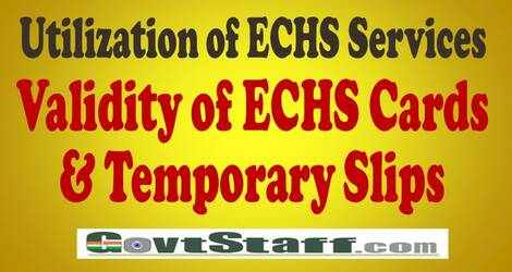 Utilisation of ECHS services validity of ECHS cards & temporary slips – ECHS order dated 03.08.2021