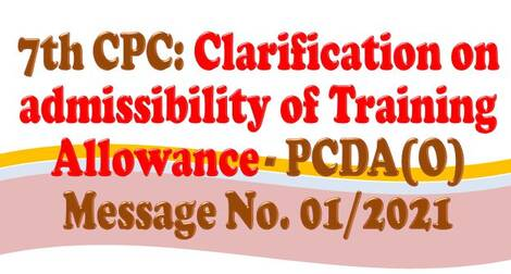 7th CPC: Clarification on admissibility of Training Allowance – PCDA(O) Message No. 01/2021