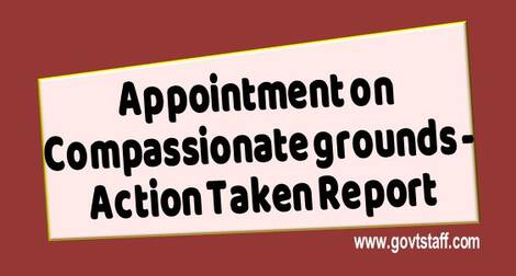 Appointment on compassionate grounds – Action Taken Report reg