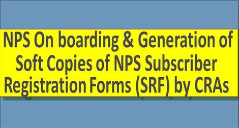 NPS On boarding & Generation of Soft Copies of NPS Subscriber Registration Forms (SRF) by CRAs – PFRDA Circular dated 08.01.2021
