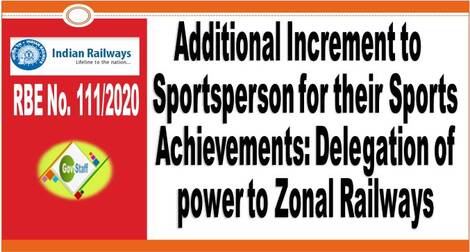 Additional Increment to Sportsperson for their Sports Achievements: Delegation of power to Zonal Railways: RBE No. 111/2020 Clarification