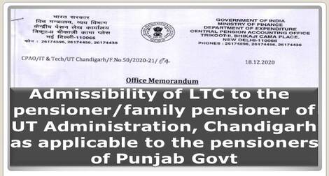 Admissibility of LTC to the pensioner/family pensioner of UT Administration, Chandigarh as applicable to the pensioners of Punjab Govt.