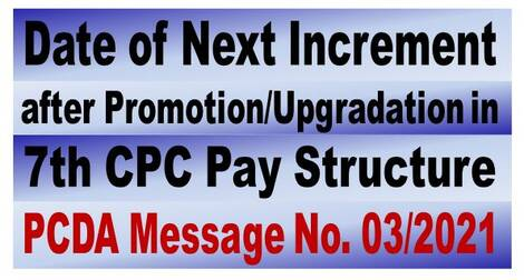Clarification – Date of Next Increment after Promotion/Upgradation in 7th CPC Pay Structure: PCDA(O) Message No. 03/2021