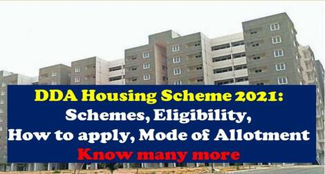 DDA Housing Scheme 2021: Schemes, Eligibility, How to apply, Mode of Allotment – Know many more