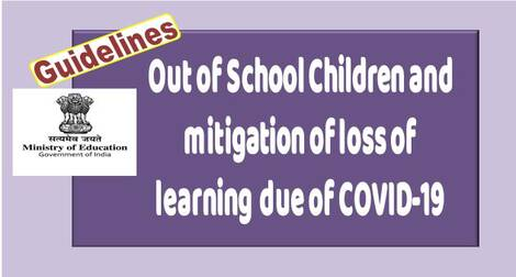Guidelines for Out of School Children and mitigation of loss of learning due of COVID-19