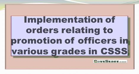 Implementation of orders relating to promotion of officers in various grades in CSSS: DoP&T OM dated 13.01.2021