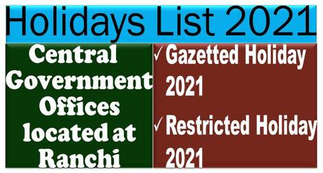 List of Holidays – 2021 to be observed by the Employees of the Central Govt Offices situated in Jharkhand
