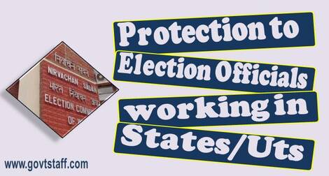 Protection to Election Officials working in States/UTs – Directions of the Election Commission