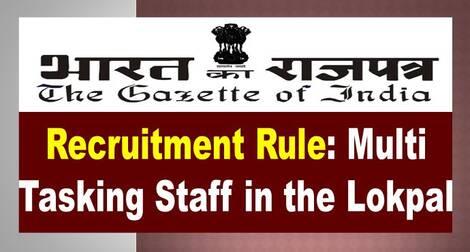 Recruitment Rule: Multi Tasking Staff in the Lokpal – Gazette Notification
