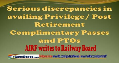 Serious discrepancies in availing Privilege/ Post Retirement Complementary Passes and PTOs