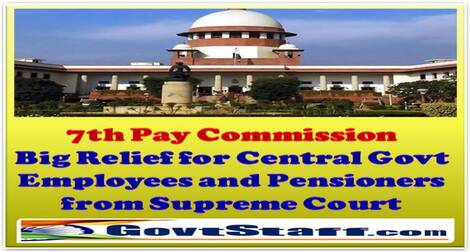 7th Pay Commission: Big Relief for Central Govt Employees, Pensioners from Supreme Court