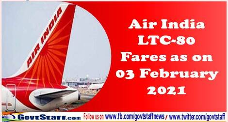 Air India LTC-80 Fares as on 03 February 2021