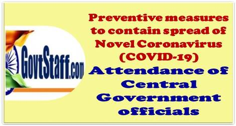Attendance of Central Government officials – Preventive measures to contain the spread of Novel Coronavirus (COVID-19) : DoP&T OM dated 13.02.2021