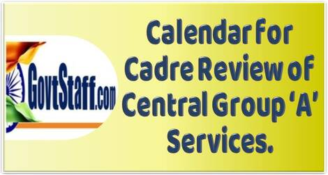 Calendar for Cadre Review of Central Group 'A' Services – DoPT O.M. dated 12th Feb 2021
