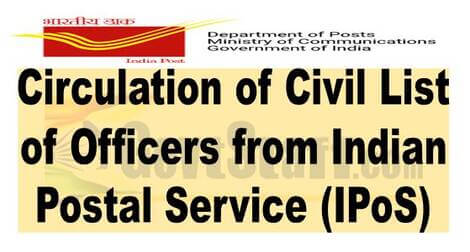 Circulation of Civil List of Officers from Indian Postal Service (IPoS) – Deptt. of Posts Notice dated 25/02/2021