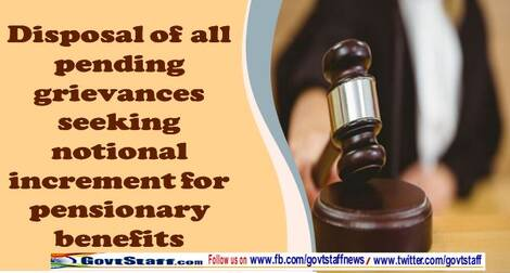 Disposal of all pending grievances seeking notional increment for pensionary benefits regarding – DoPT guidelines : O.M. dated 03-02-2021
