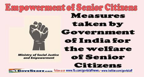 Empowerment of Senior Citizens – Measures taken by Government of India for the welfare of Senior Citizens