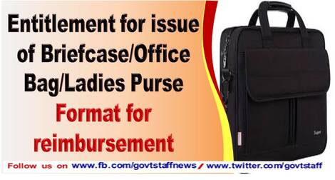 Entitlement for issue of Briefcase/Office Bag/Ladies Purse – Format for reimbursement : CDA order dated 17.02.2021