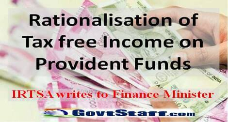 Rationalisation of Tax free Income on Provident Funds: IRTSA writes to Finance Minister