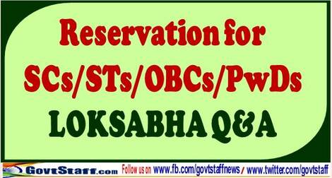 Reservation in Jobs for SCs/STs/OBCs & PwDs: Conclusion/Policy Strategies, Analysis of Vacancy Position etc- Loksabha Q & A