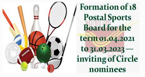 18th Postal Sports Board for the term 01.04.2021 to 31.03.2023 – inviting of Circle nominees