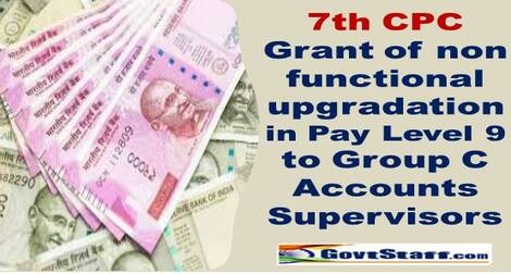 7th CPC – Grant of non functional upgradation in Pay Level 9 to Group C Accounts Supervisors: Railways letter to Federations